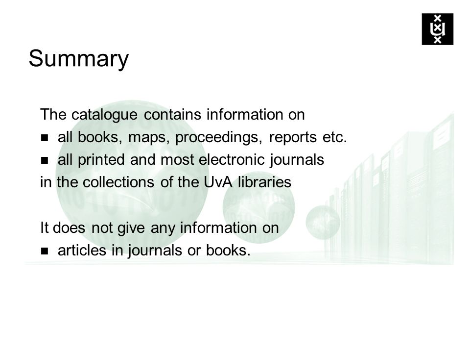 Summary The catalogue contains information on all books, maps, proceedings, reports etc.