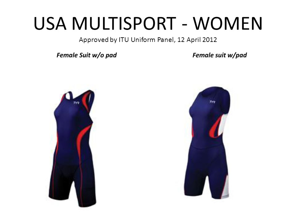 USA MULTISPORT - WOMEN Approved by ITU Uniform Panel, 12 April 2012