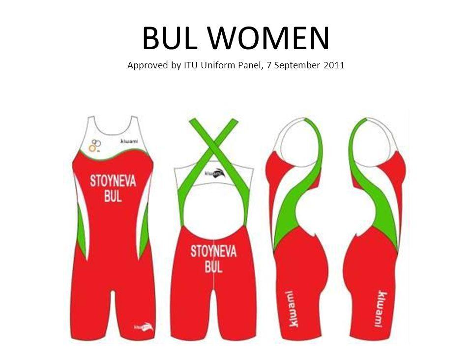 BUL WOMEN Approved by ITU Uniform Panel, 7 September 2011