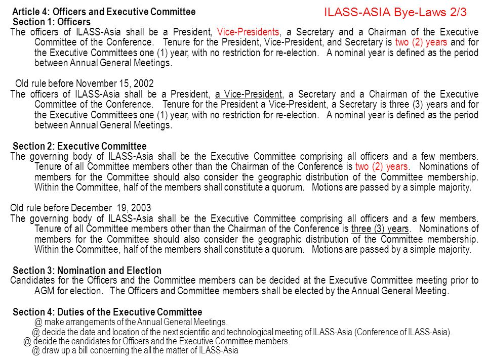 ILASS-ASIA Bye-Laws 3/3 Section 5: President The President shall preside over all meetings of the members and of the Committee.