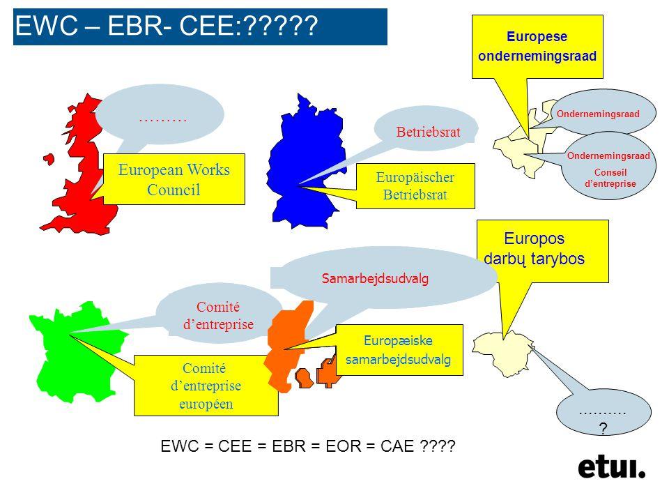 ……… European Works Council Betriebsrat Europäischer Betriebsrat Comité d'entreprise Comité d'entreprise européen EWC – EBR- CEE: .