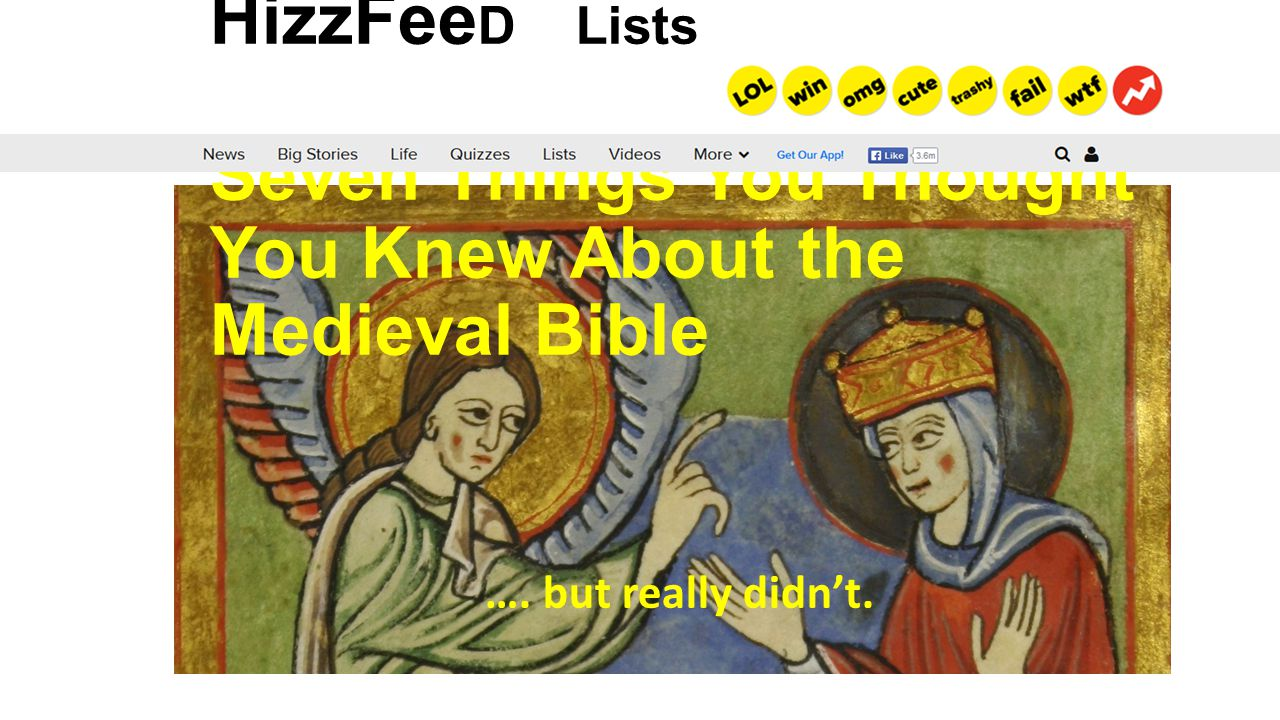 HizzFee D Lists Seven Things You Thought You Knew About the Medieval Bible …. but really didn't.
