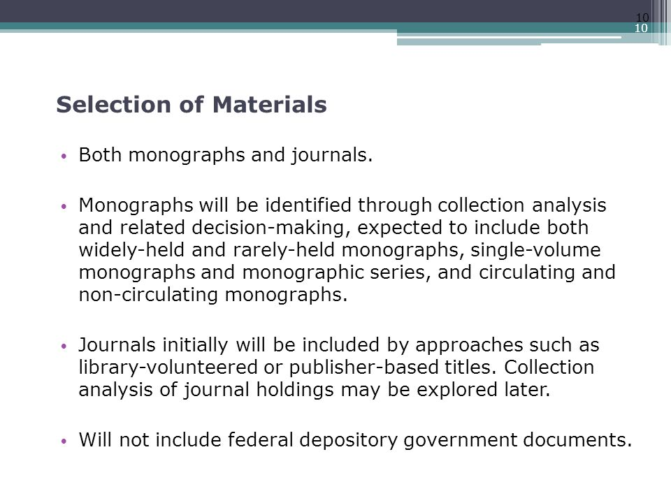 Selection of Materials Both monographs and journals.