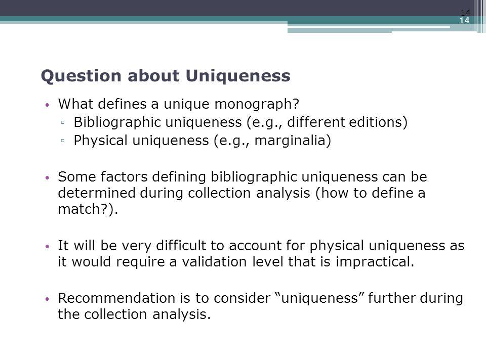 Question about Uniqueness What defines a unique monograph.