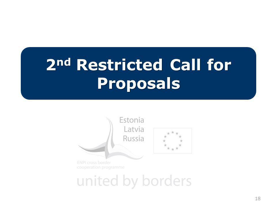 18 2 nd Restricted Call for Proposals