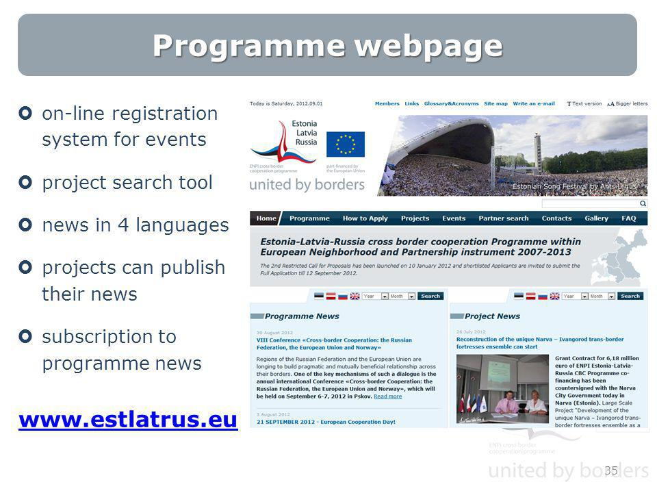 Programme webpage  on-line registration system for events  project search tool  news in 4 languages  projects can publish their news  subscription to programme news www.estlatrus.eu 35