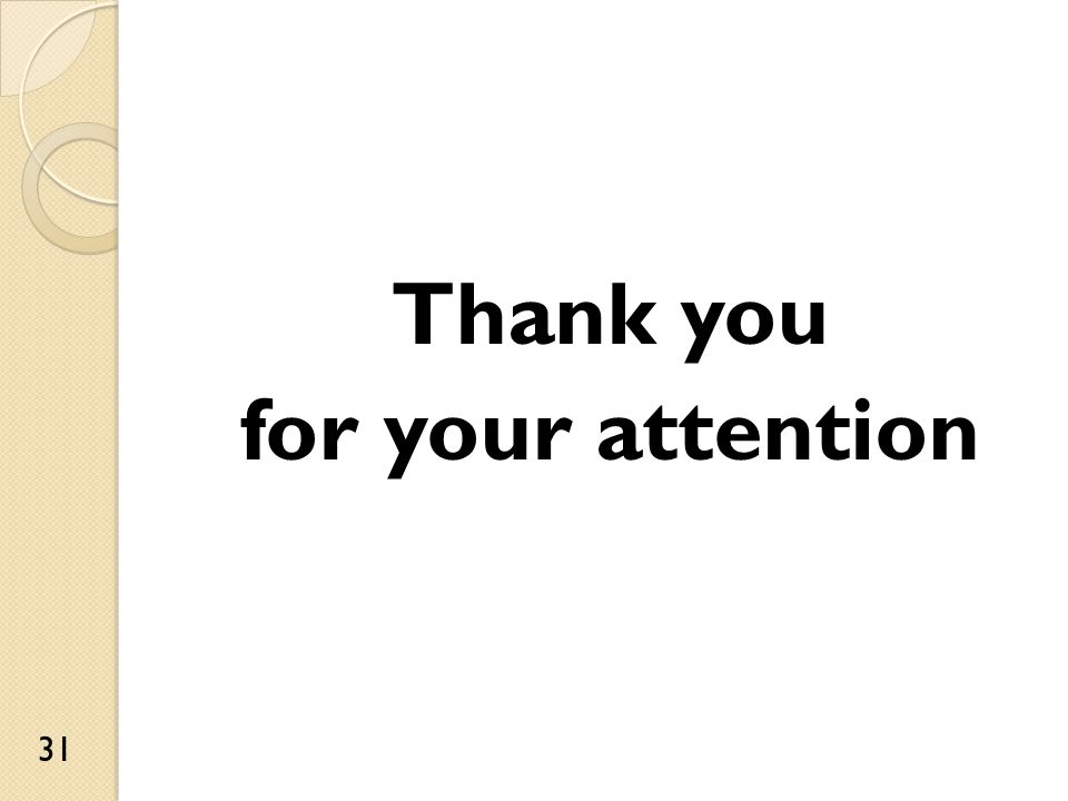 Thank you for your attention 31