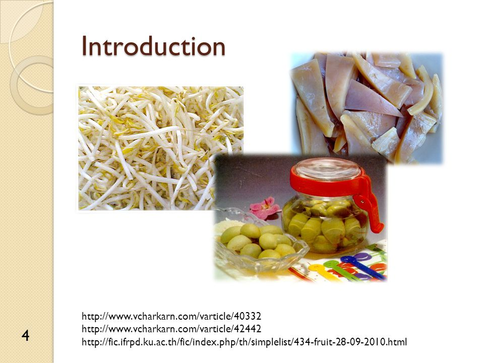Introduction http://www.vcharkarn.com/varticle/40332 http://www.vcharkarn.com/varticle/42442 http://fic.ifrpd.ku.ac.th/fic/index.php/th/simplelist/434-fruit-28-09-2010.html 4