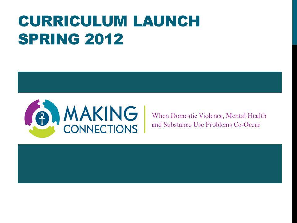 CURRICULUM LAUNCH SPRING 2012