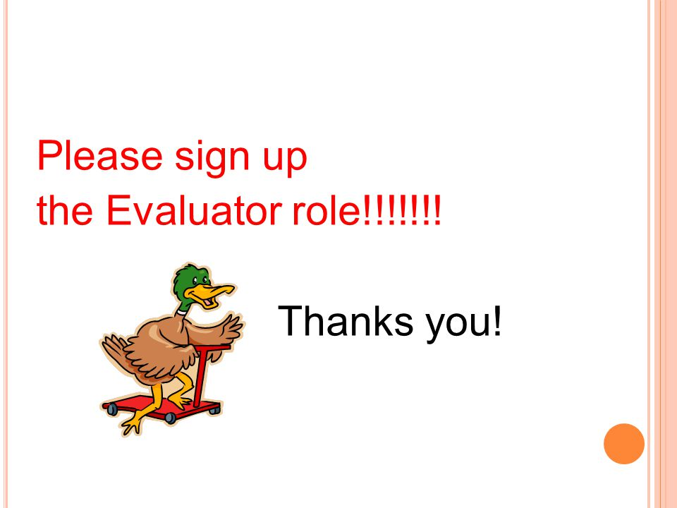 Please sign up the Evaluator role!!!!!!! Thanks you!