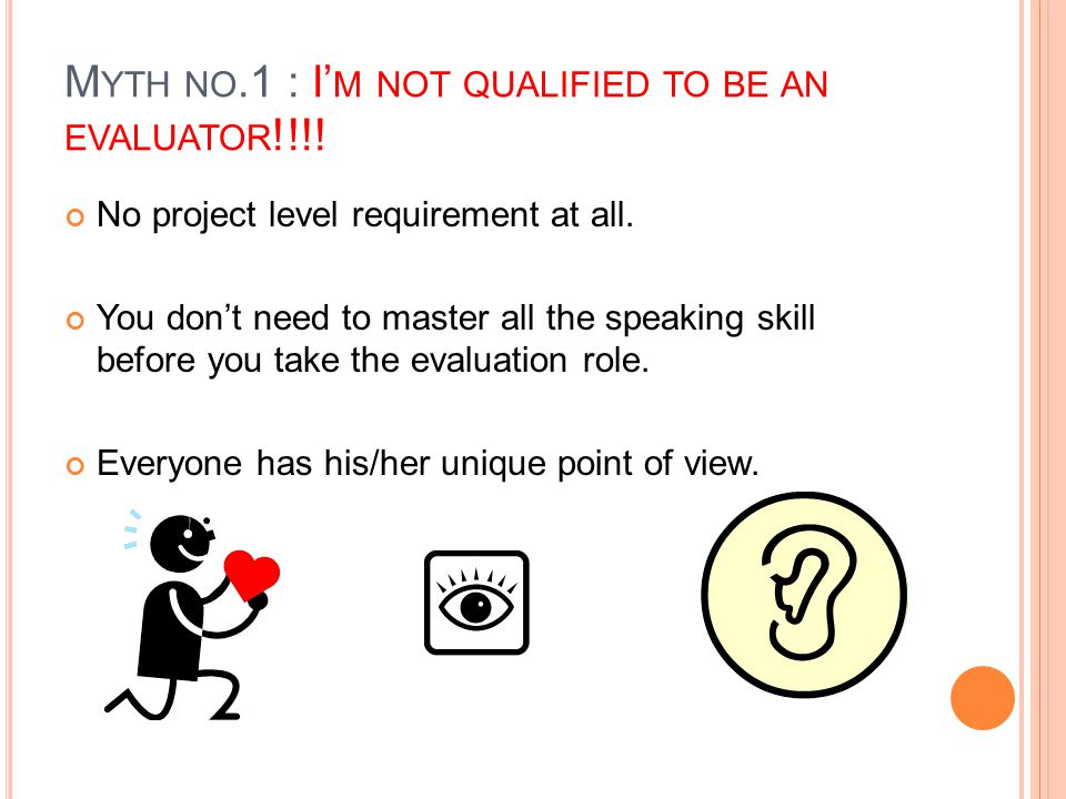 No project level requirement at all. You don't need to master all the speaking skill before you take the evaluation role. Everyone has his/her unique