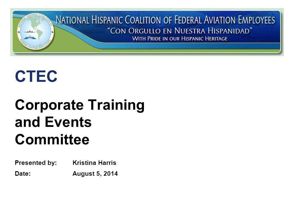 * August 5, 2014 CTEC Briefing CTEC Workgroup Kristina Harris Cynthia Garcia Steve Villanueva Raquel Ysasi-Huerta, current DOE Don Espinosa, current VP Sadie Alvarado