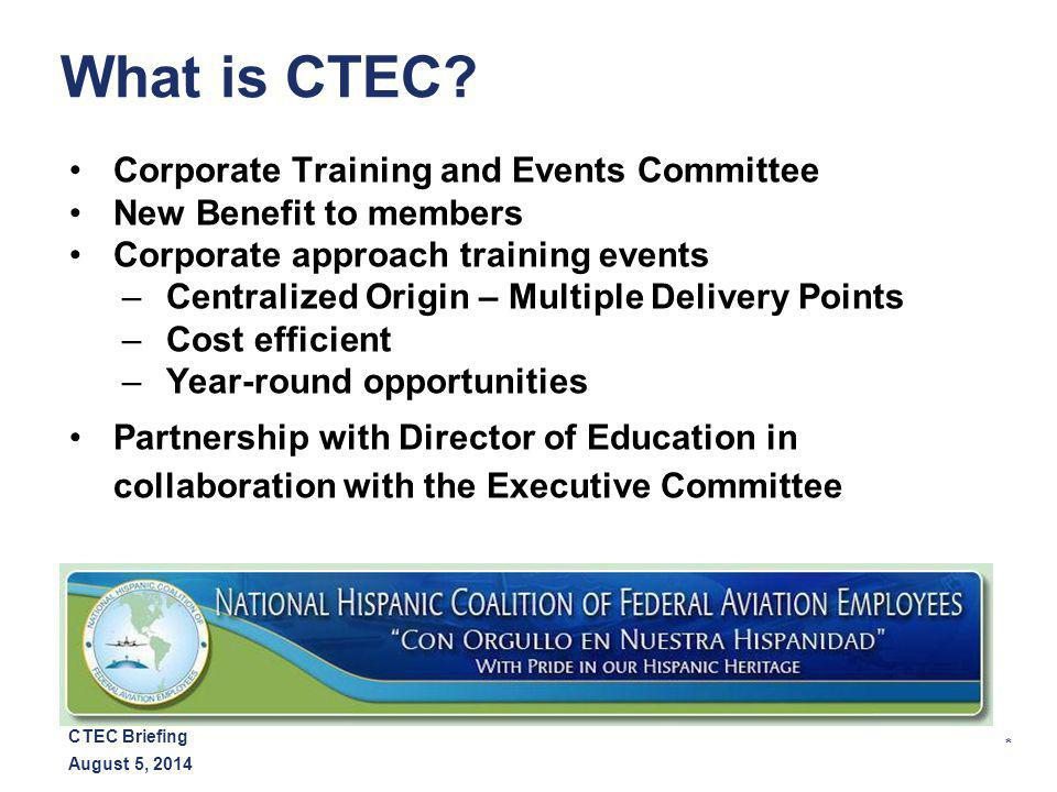 * August 5, 2014 CTEC Briefing What is the purpose of CTEC.