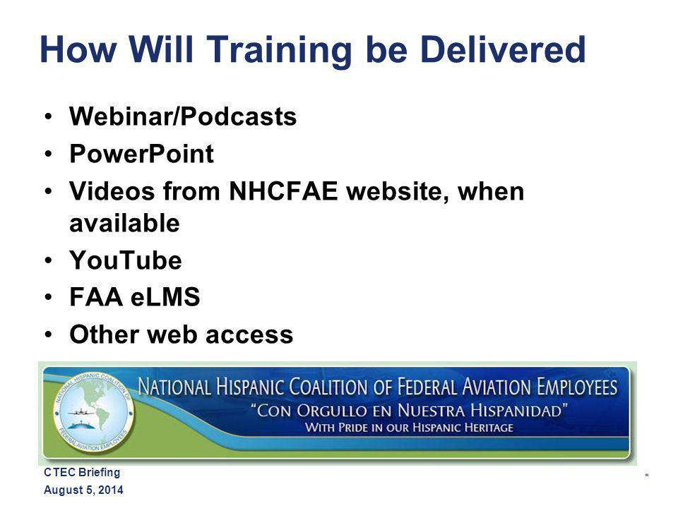 * August 5, 2014 CTEC Briefing When Will Training be Delivered Year-round, available via web Special Events, as scheduled
