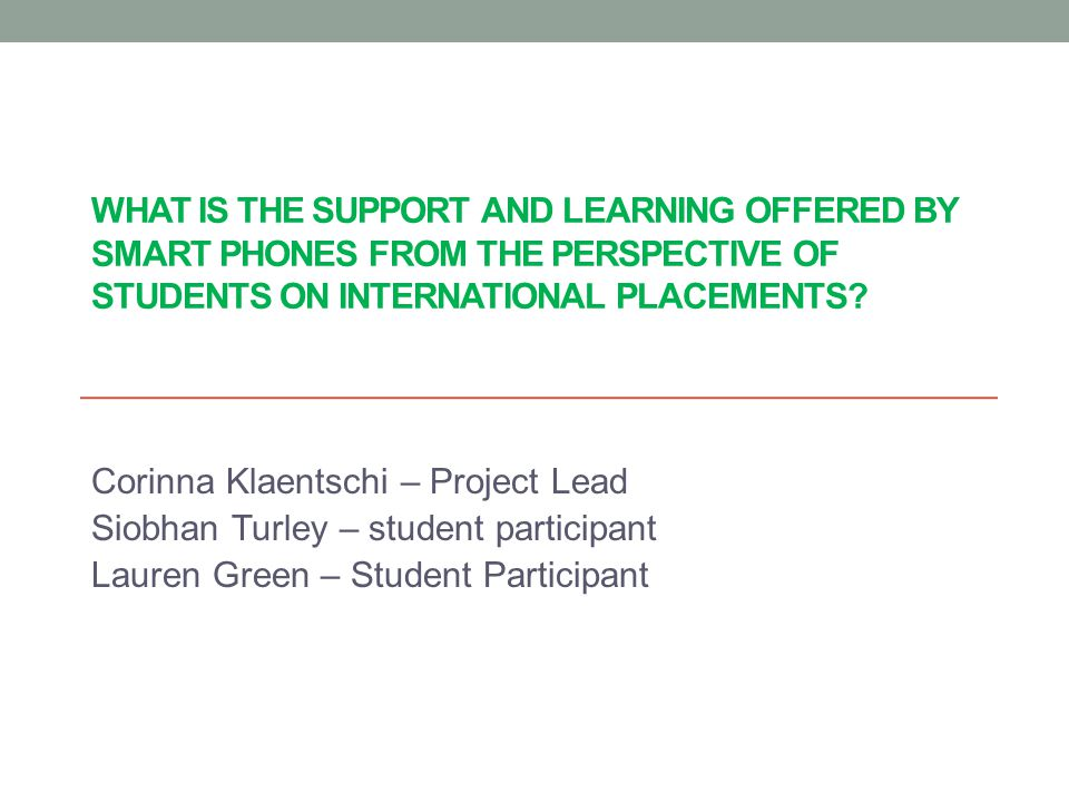 WHAT IS THE SUPPORT AND LEARNING OFFERED BY SMART PHONES FROM THE PERSPECTIVE OF STUDENTS ON INTERNATIONAL PLACEMENTS.