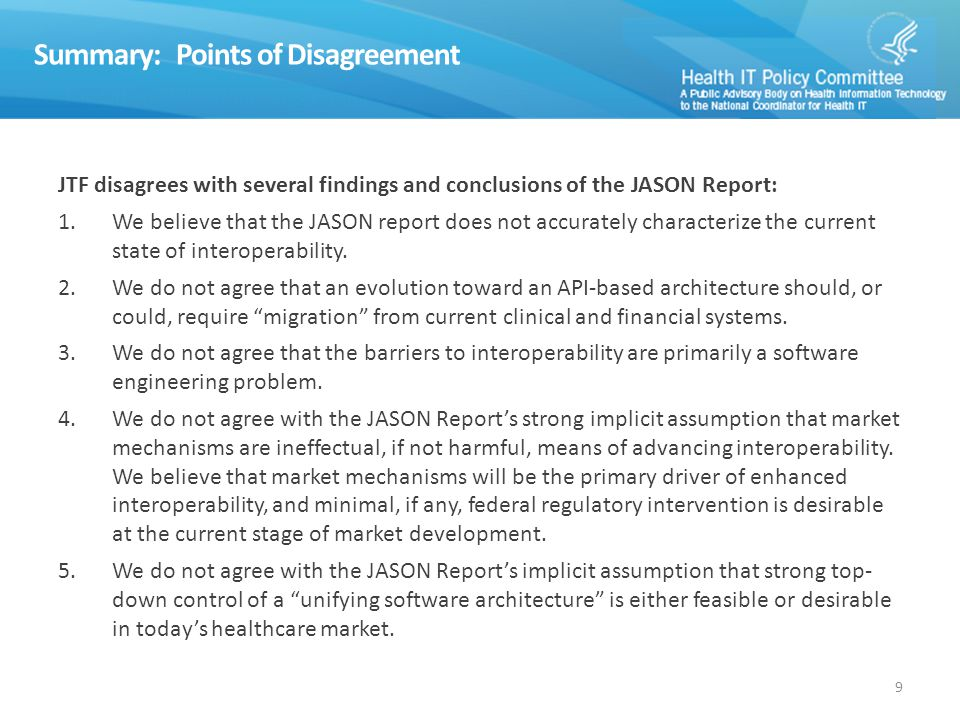 Summary: Points of Disagreement JTF disagrees with several findings and conclusions of the JASON Report: 1.We believe that the JASON report does not accurately characterize the current state of interoperability.