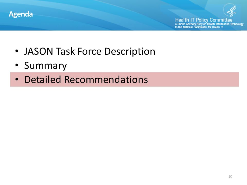 Agenda JASON Task Force Description Summary Detailed Recommendations 10