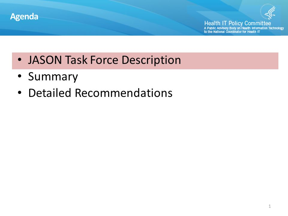 Agenda JASON Task Force Description Summary Detailed Recommendations 1