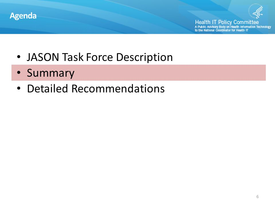 Agenda JASON Task Force Description Summary Detailed Recommendations 6