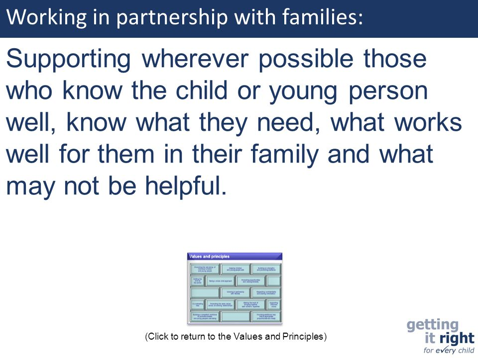 Working in partnership with families: Supporting wherever possible those who know the child or young person well, know what they need, what works well