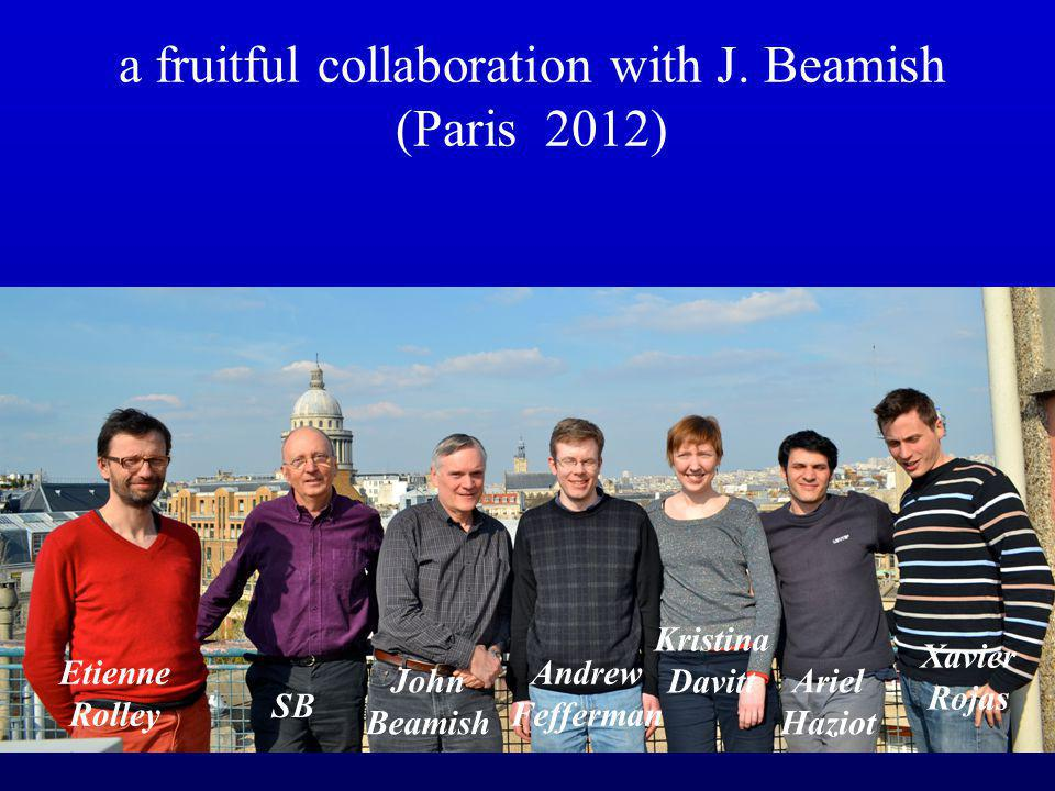 a fruitful collaboration with J. Beamish (Paris 2012) Etienne Rolley SB John Beamish Andrew Fefferman Kristina Davitt Xavier Rojas Ariel Haziot