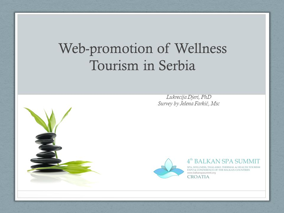 Web-promotion of Wellness Tourism in Serbia Lukrecija Djeri, PhD Survey by Jelena Farki ć, Msc