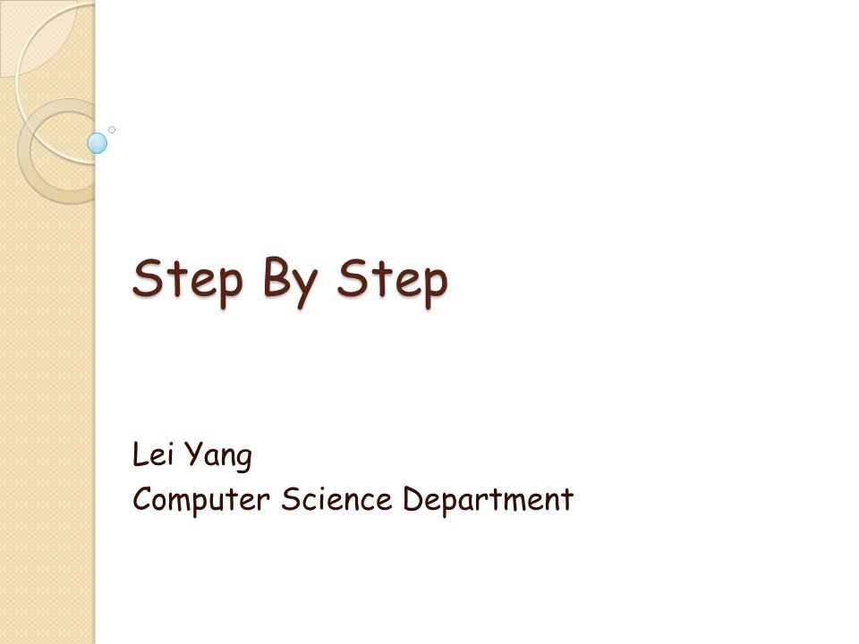 Step By Step Lei Yang Computer Science Department