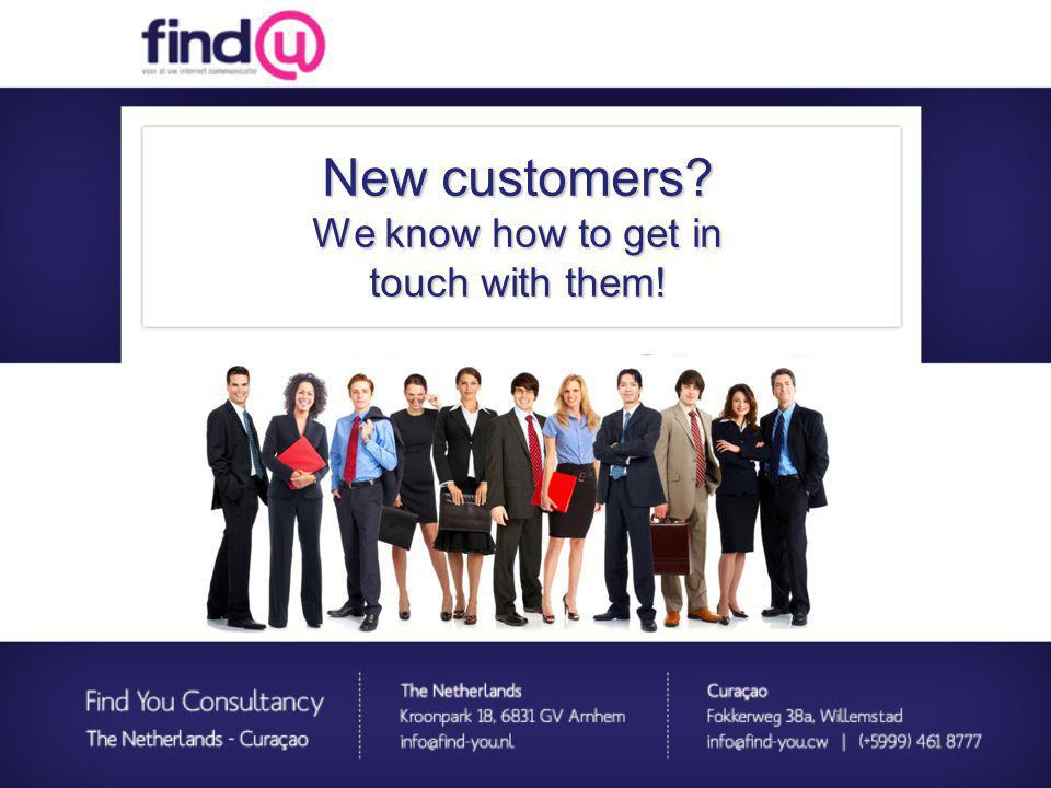 New customers We know how to get in touch with them! Basisbeheer