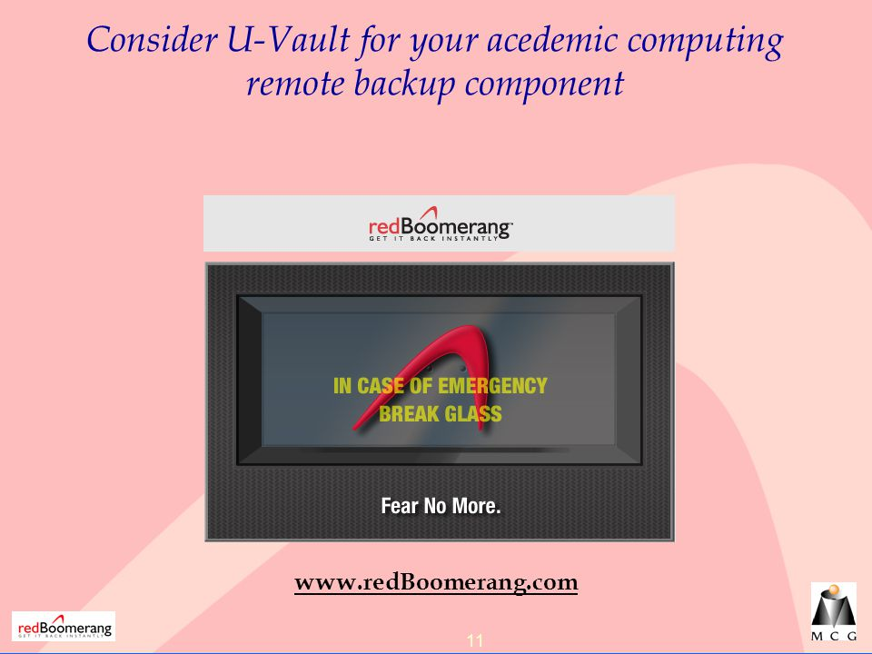 11 Consider U-Vault for your acedemic computing remote backup component www.redBoomerang.com