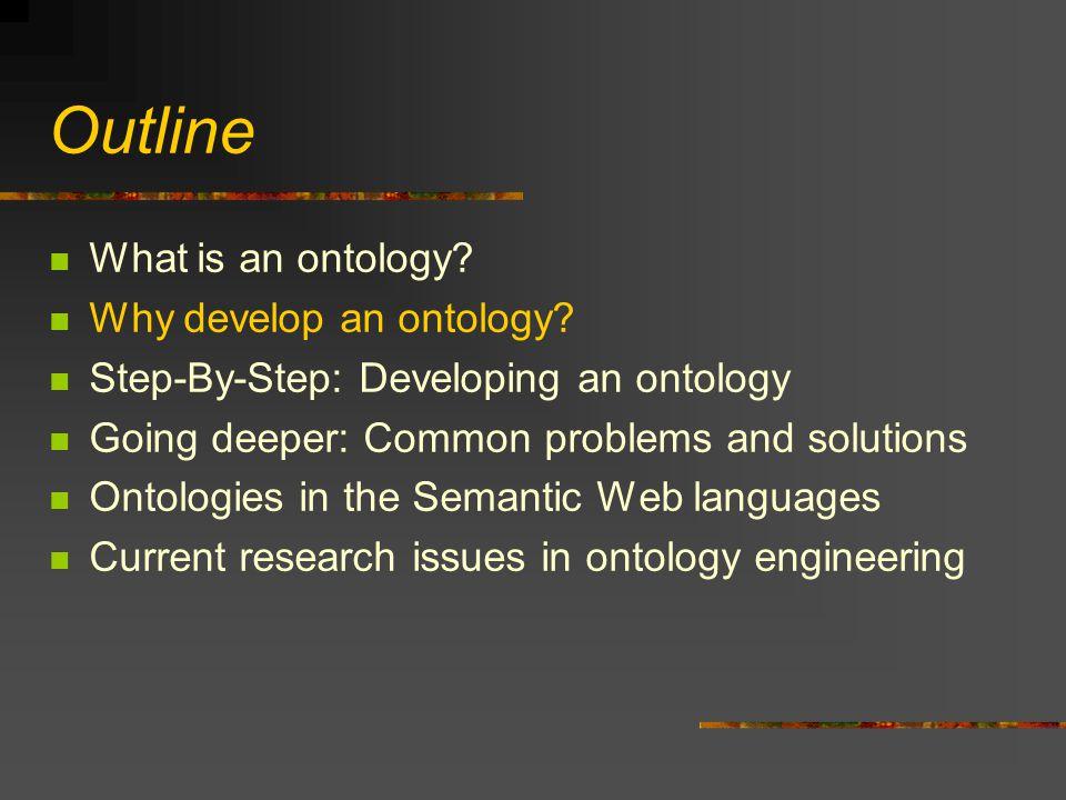 Why Develop an Ontology.