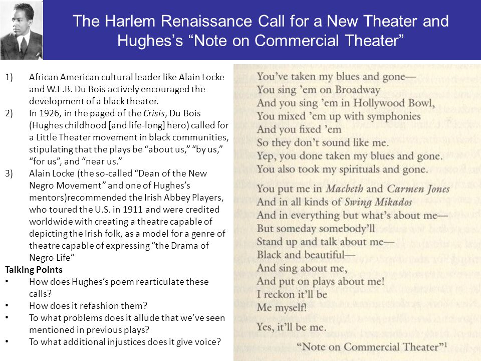 """The Harlem Renaissance Call for a New Theater and Hughes's """"Note on Commercial Theater"""" 1)African American cultural leader like Alain Locke and W.E.B."""