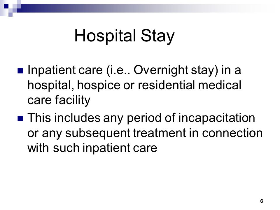 6 Hospital Stay Inpatient care (i.e..