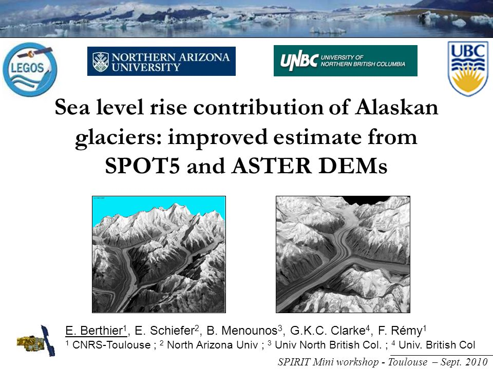 Sea level rise contribution of Alaskan glaciers: improved estimate from SPOT5 and ASTER DEMs E.