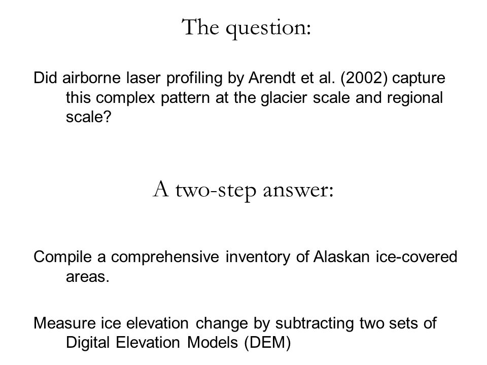 The question: Did airborne laser profiling by Arendt et al.