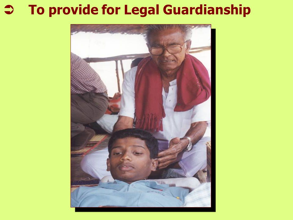  To provide for Legal Guardianship