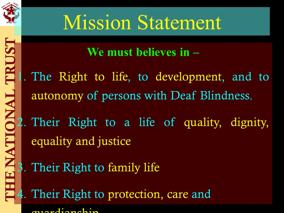 THE NATIONAL TRUST Mission Statement We must believes in – 1.
