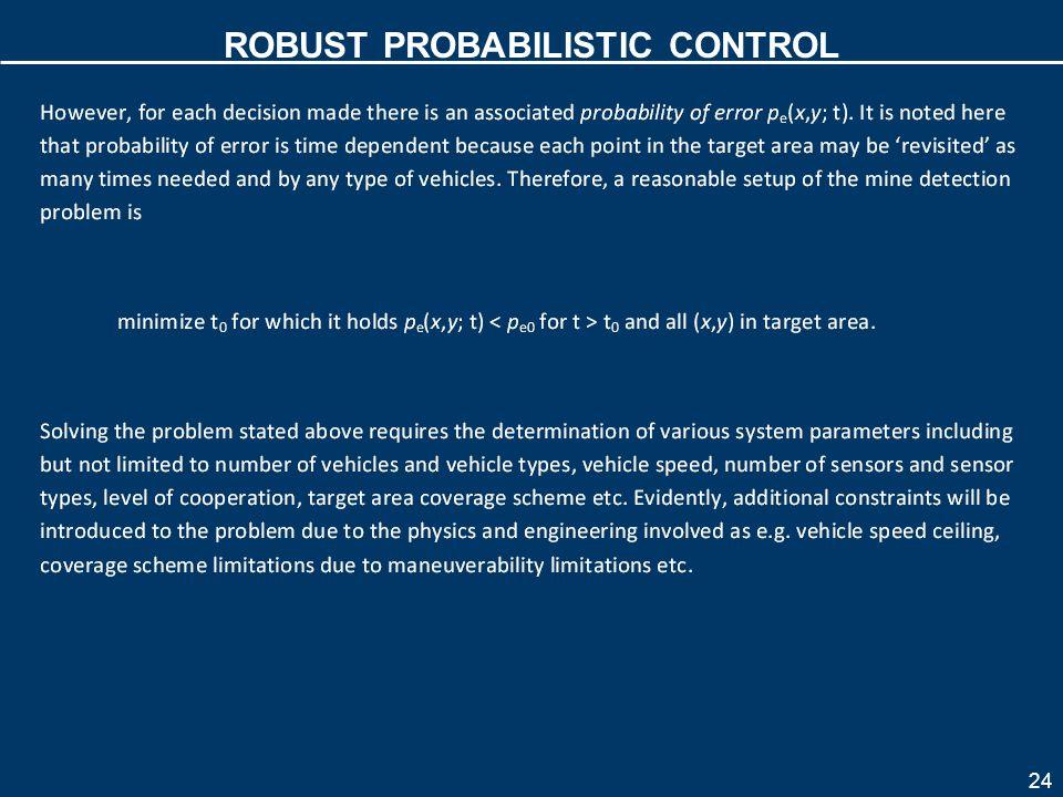 24 ROBUST PROBABILISTIC CONTROL