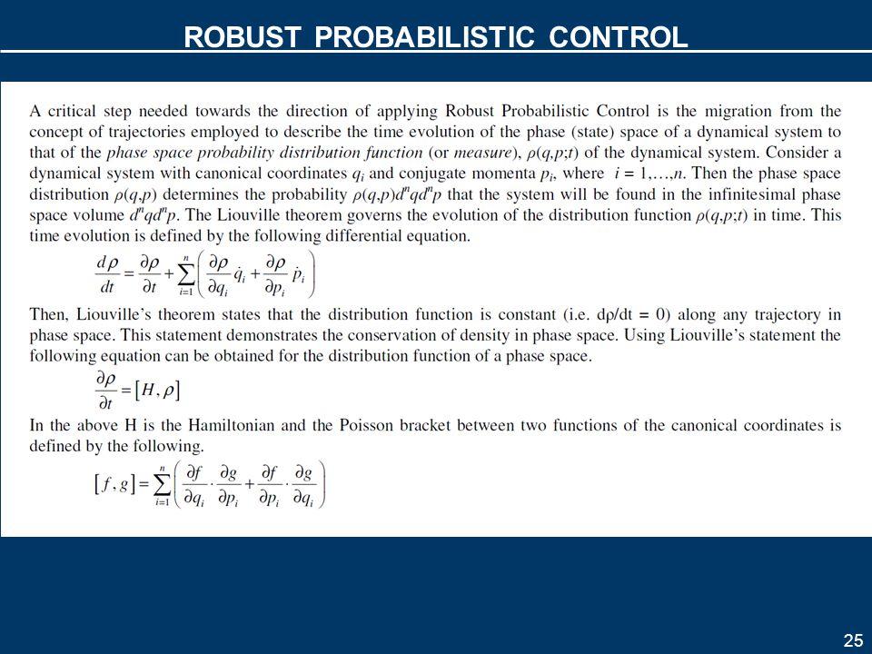 25 ROBUST PROBABILISTIC CONTROL