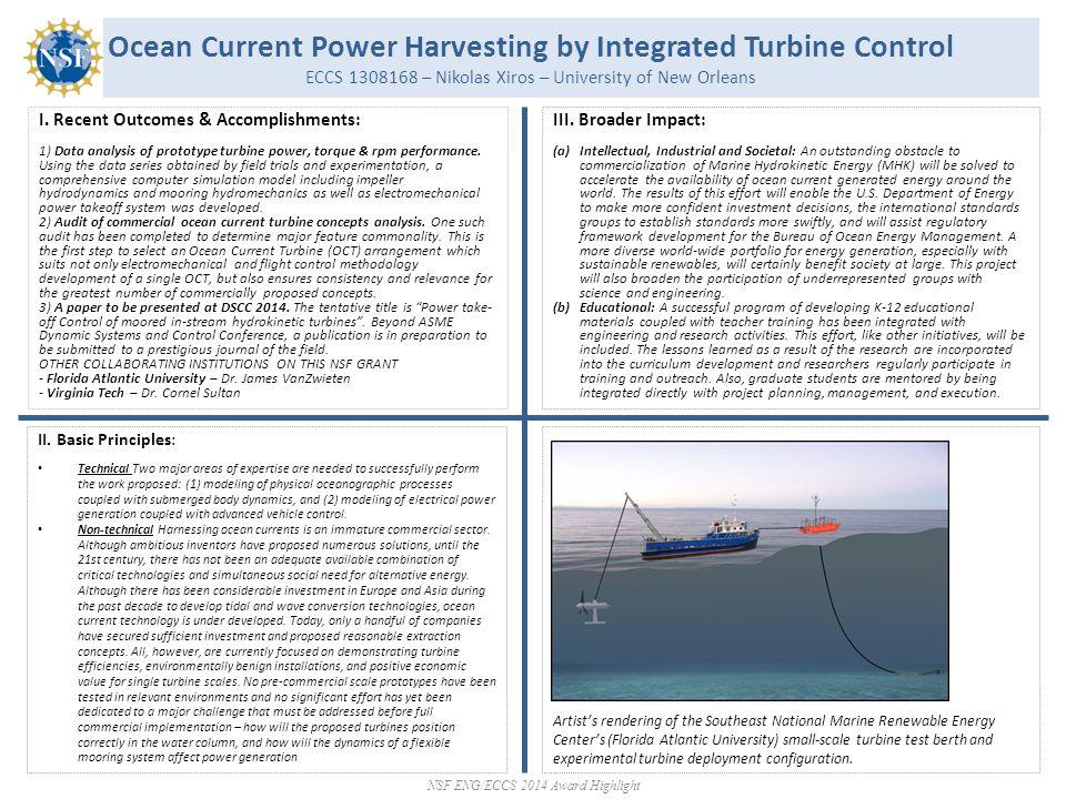 Ocean Current Power Harvesting by Integrated Turbine Control ECCS 1308168 – Nikolas Xiros – University of New Orleans I. Recent Outcomes & Accomplishm