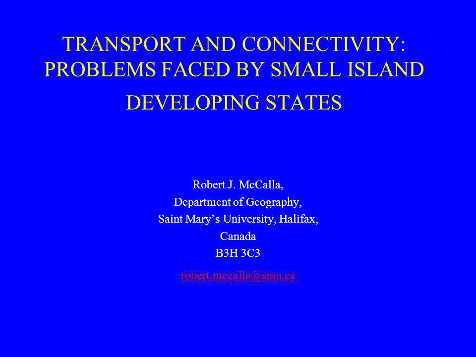 UNCTAD, Multimodal Transport and Logistic Services, 24-26 September 20032 PURPOSE The purpose of this paper is to show how the connectiveness of Caribbean island ports impacts on their throughput, and to discuss how other shipping logistics characteristics may or may not be just as important to explain throughput.