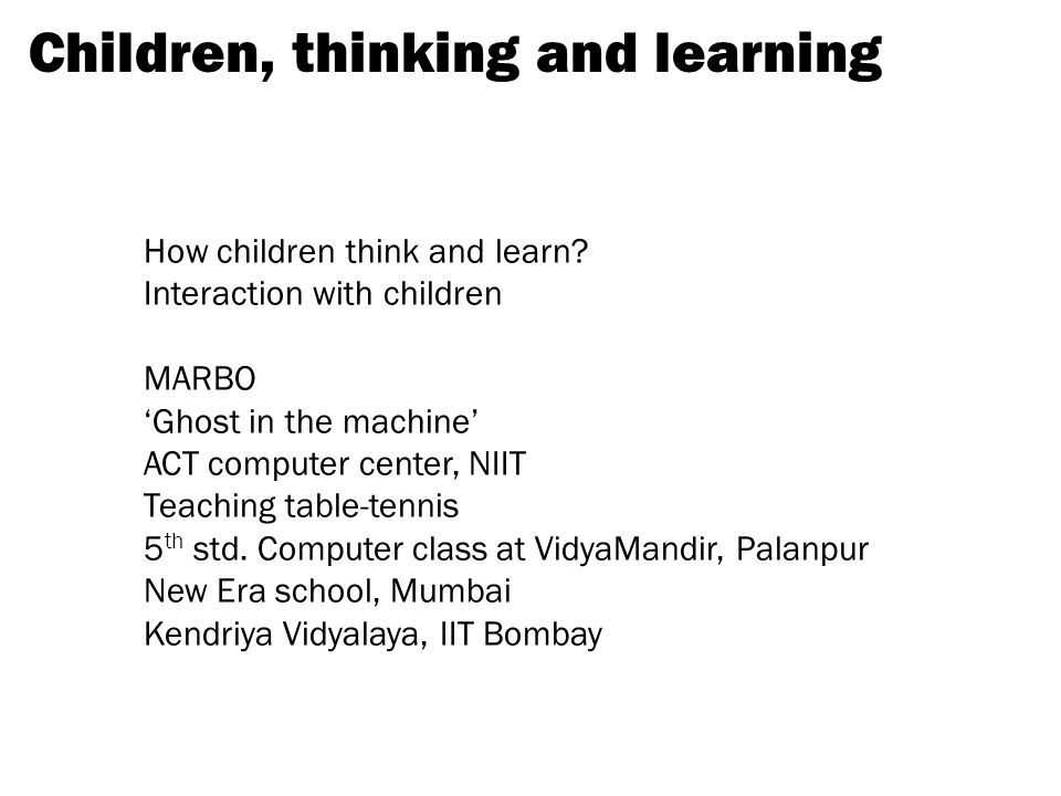 Children, thinking and learning How children think and learn.