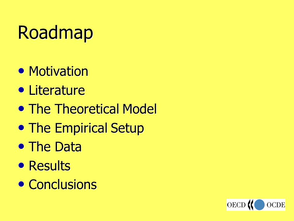 Roadmap Motivation Motivation Literature Literature The Theoretical Model The Theoretical Model The Empirical Setup The Empirical Setup The Data The D