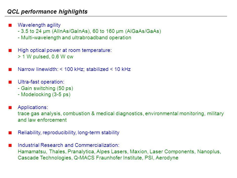 Wavelength agility - 3.5 to 24 μm (AlInAs/GaInAs), 60 to 160 μm (AlGaAs/GaAs) - Multi-wavelength and ultrabroadband operation High optical power at ro