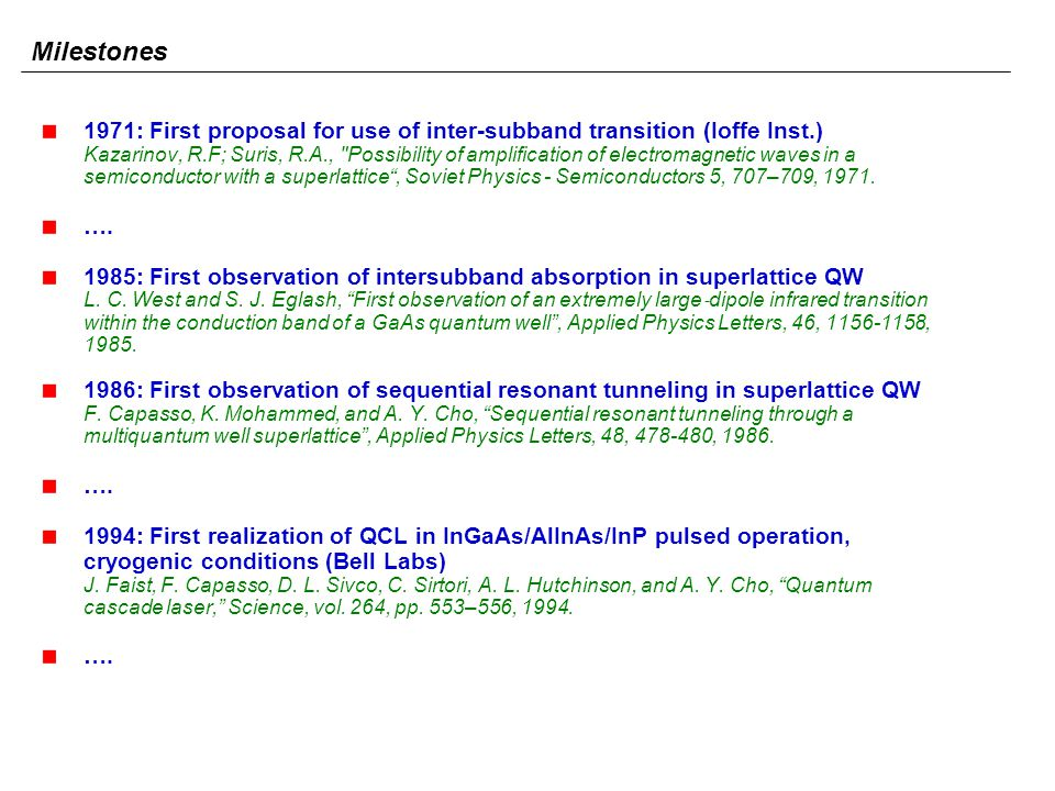 1971: First proposal for use of inter-subband transition (Ioffe Inst.) Kazarinov, R.F; Suris, R.A.,