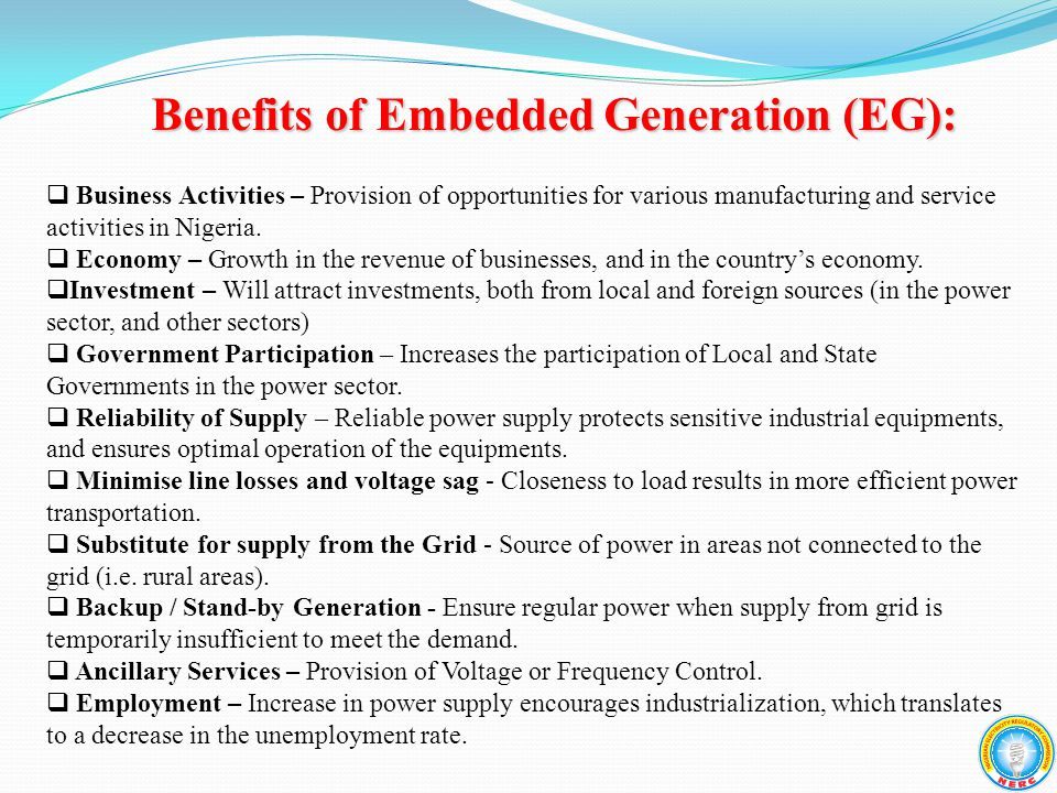 Benefits of Embedded Generation (EG):  Business Activities – Provision of opportunities for various manufacturing and service activities in Nigeria.
