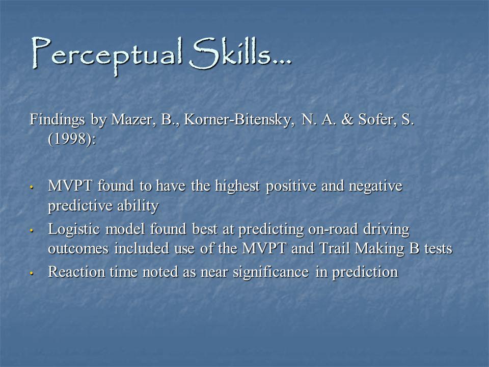 Perceptual Skills… Findings by Mazer, B., Korner-Bitensky, N.