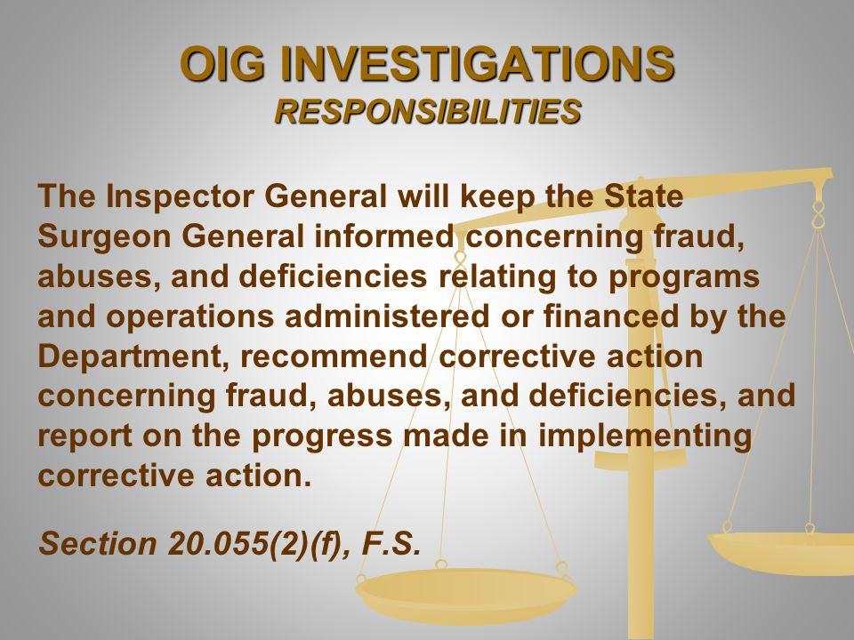 The Inspector General will keep the State Surgeon General informed concerning fraud, abuses, and deficiencies relating to programs and operations admi
