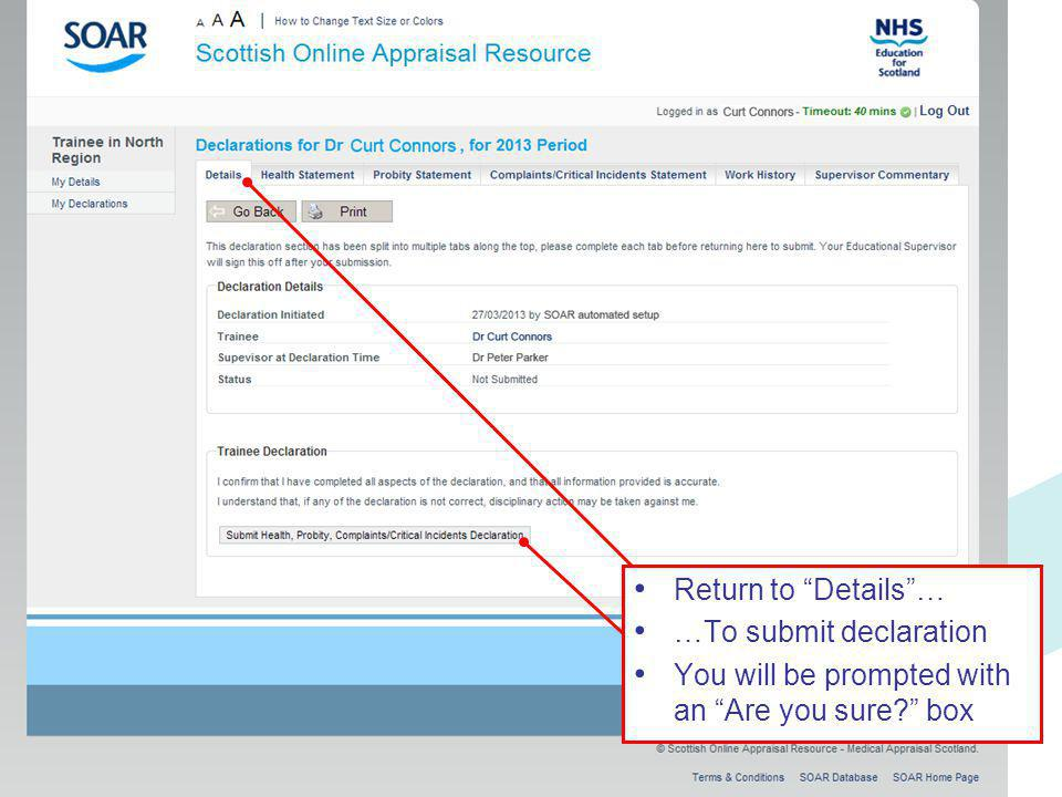 Return to Details … …To submit declaration You will be prompted with an Are you sure box