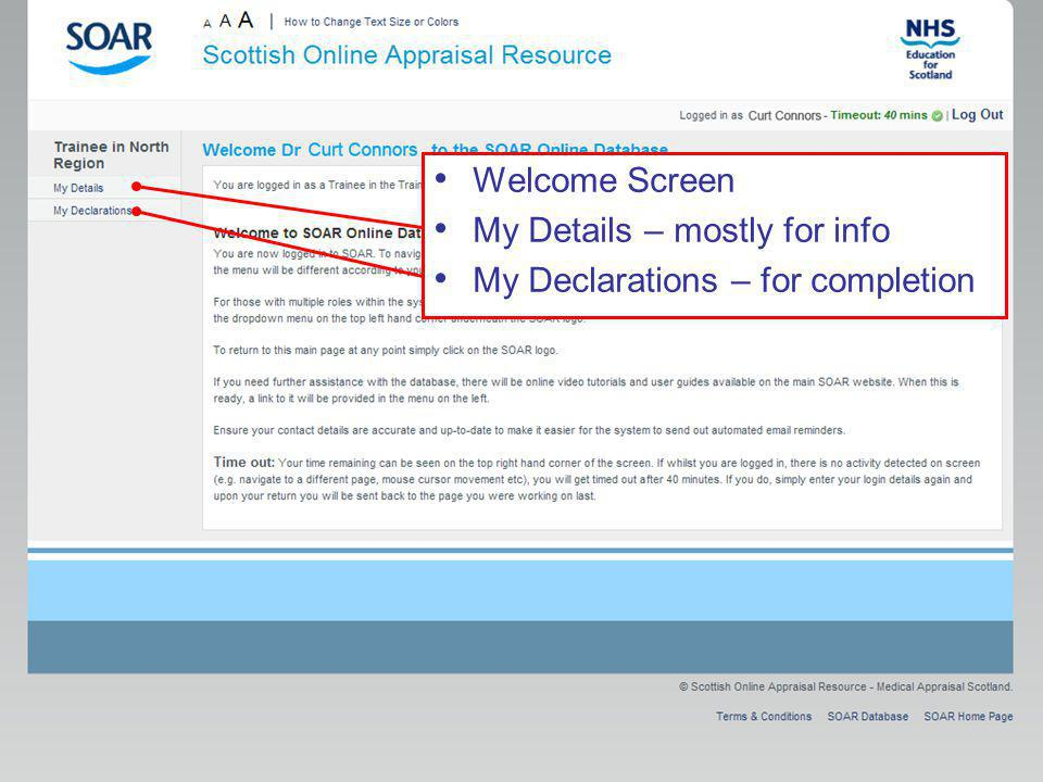 Welcome Screen My Details – mostly for info My Declarations – for completion