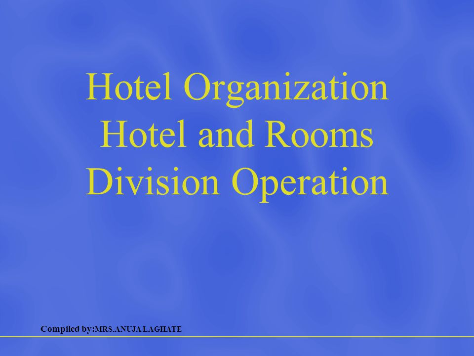 Compiled by: MRS.ANUJA LAGHATE Functions of a Hotel Functions… –Lodging accommodations –Revenue centers –Cost centers –Serve and enrich society –Profit for the owners